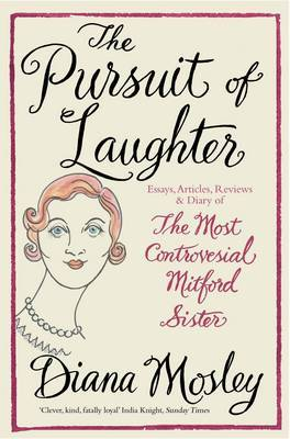 The Pursuit of Laughter: Essays, Reviews and Diary