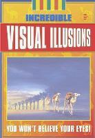 Incredible Visual Illusions: You Won't Believe Your Eyes!