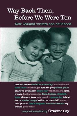 Way Back Then, Before We Were Ten: New Zealand Writers and Childhood