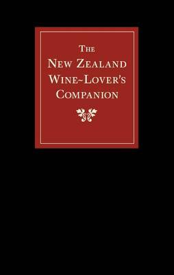 The New Zealand Wine-lover's Companion: An A-to-Z Guide for the Casual Drinker
