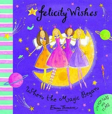 Felicity Wishes When the Magic Began