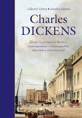 """Charles Dickens: Great Illustrated Novels: """"Great Expectations"""", """"David Copperfield"""", """"Oliver Twist"""", """"A Christmas Carol"""""""