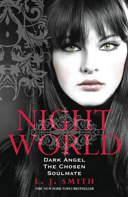 Dark Angel, The Chosen & Soulmate (#4-6 Bindup Night World)