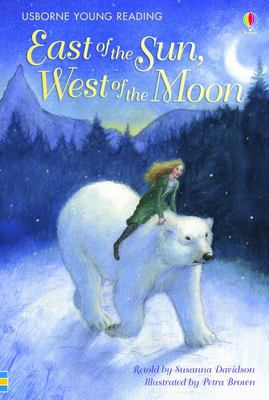 East of the Sun, West of the Moon (Usborne Young Reading Series 2)