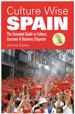 Culture Wise Spain: The Essential Guide to Culture, Customs and Business Etiquette