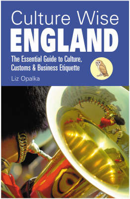 Culture Wise England: The Essential Guide to Culture, Customs and Business Etiquette