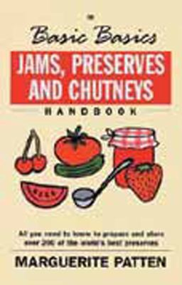 The Basic Basics Jams, Preserves and Chutneys