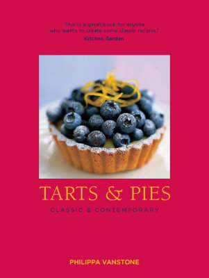 Tarts and Pies: Classic and Contemporary