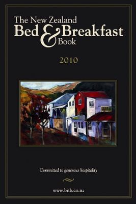 The New Zealand Bed and Breakfast Book: 2010