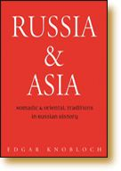 Russia and Asia: Nomadic and Oriental Traditions in Russian History