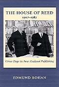 The House Of Reed 1907 - 1983: Great Days in New Zealand Publishing