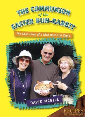The Communion the Easter Bun-Rabbit: The Food Lives of a Kiwi Here and There