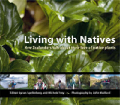 Living with Natives: New Zealanders Talk About Their Love of Native Plants