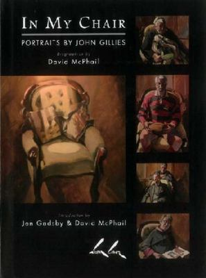In My Chair: Portraits by John Gillies