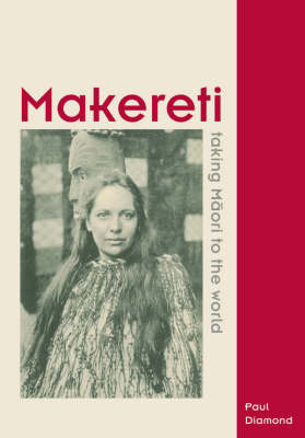 Makereti: Taking Maori to the World