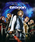 """Mythic Vision: The Making of the Movie """"Eragon"""""""