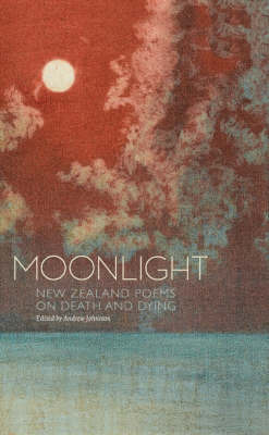 Moonlight: New Zealand Poems on Death and Dying