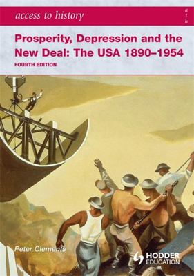 Prosperity, Depression and the New Deal: The USA 1890-1954