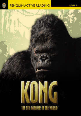 King Kong the Eighth Wonder of the World: Level 2: Penguin Active Reader