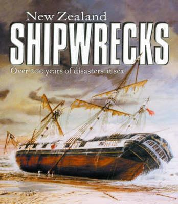 New Zealand Shipwrecks: Over 200 Years of Disasters at Sea