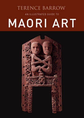 Illustrated Guide to Maori Art, An (2008 edition)