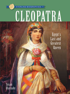 "Cleopatra: Egypt""s Last and Greatest Queen"