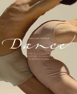 Dance: The Illustrated History of Dance in New Zealand