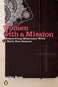 Women with a Mission: Rediscovering Missionary Wives in Early New Zealand