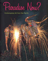 Paradise Now? Contemporary Art from the Pacific
