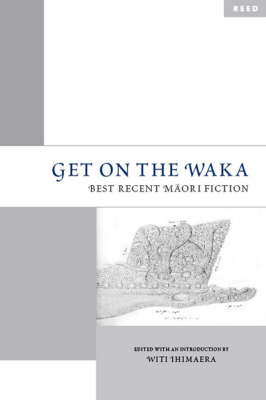 Get on the Waka: Best Recent Maori Fiction