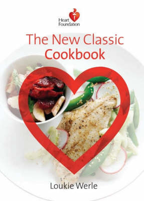 The New Classics: The Heart Foundation Cookbook