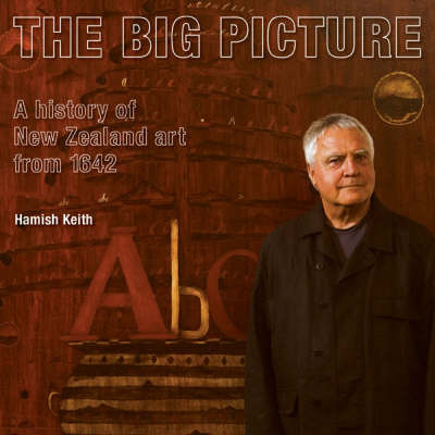 The Big Picture: the History of New Zealand Art from 1642