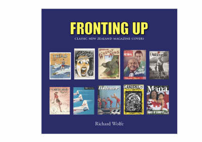 Fronting Up: Classic New Zealand Magazine Covers