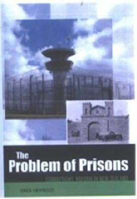 The Problem of Prisons: Corrections Reform in New Zealand Since 1840