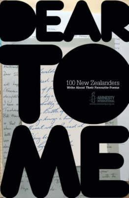 Dear to Me: 100 New Zealanders Write About Their Favourite Poems