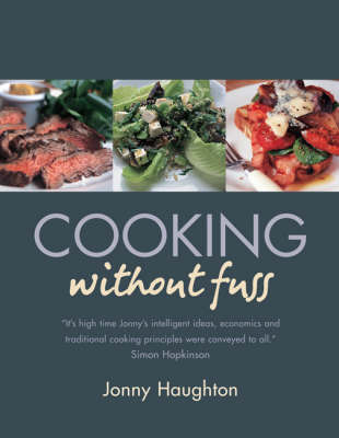Cooking without Fuss: Stress-free Recipes for the Home-cook