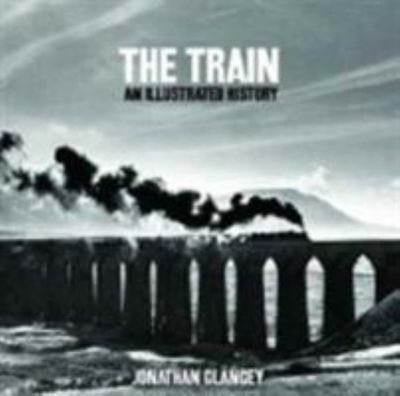 The Train : An illustrated history