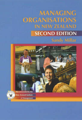 Managing Organisations in New Zealand 2nd edition