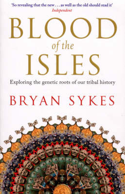 Blood of the Isles : Exploring the Genetic Roots of Our Tribal History