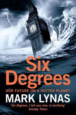 Six Degrees : Our future on a hotter planet (updated edition 2008)