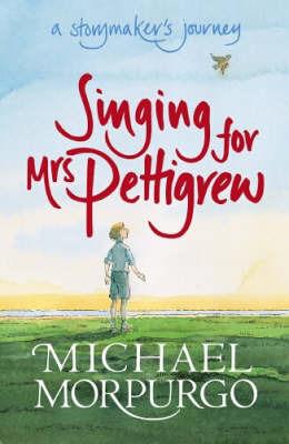 Singing for Mrs Pettigrew: A Story-Maker's Journey