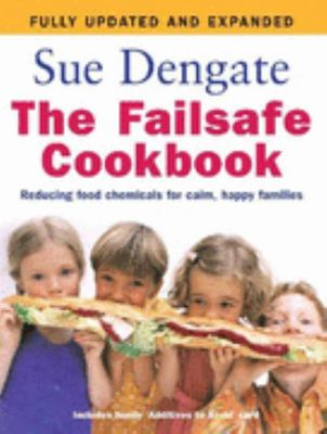 Failsafe Cookbook : Reducing Food Chemicals for Calm, Happy Families (revised edition 2007)