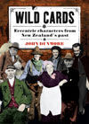 Wild Cards : Eccentric Characters from New Zealand's Past