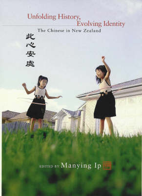 Unfolding History Evolving Identity: the Chinese in New Zealand Out of Print