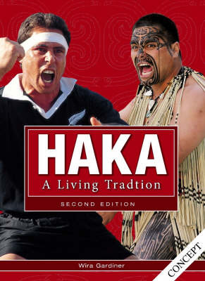 Haka:  A Living Tradition (2nd edition 2007)