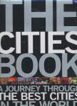 The Cities Book : A Journey Through the Best Cities in the World
