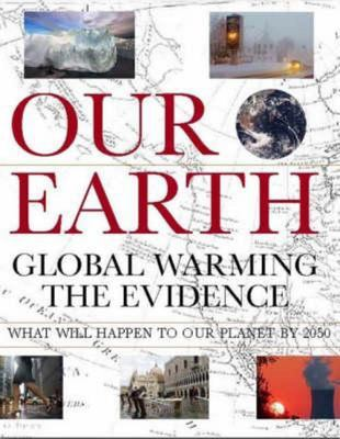 Our Earth: Global Warming - The Evidence
