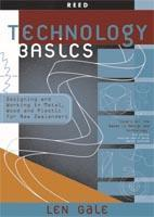 Technology Basics: Designing and Working in Metal, Wood and Plastic for New Zealanders