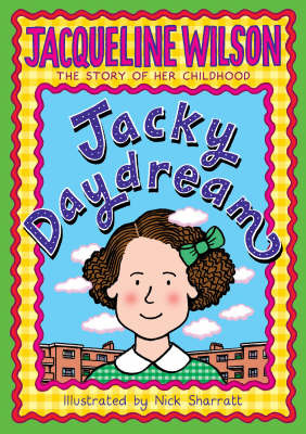 Jacky Daydream: Jacqueline Wilson, The Story of her Childhood