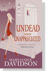 Undead and Unappreciated (Queen Betsy #3)